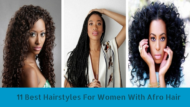 11 Best Hairstyles For Women With Afro Hair