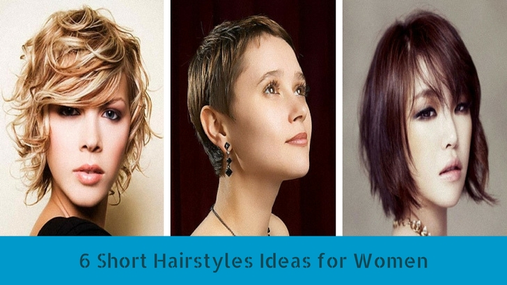 6 Short Hairstyles Ideas for Women